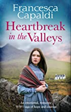 Heartbreak in the Valleys: An emotional, romantic WW1 saga of courage and hope