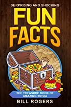 Surprising and Shocking Fun Facts:: The Treasure Book of Amazing Trivia (Trivia Books, Games and Quizzes)