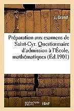 Préparation Aux Examens de Saint-Cyr. Questionnaire Des Examens d'Admission À l'École (Sciences Sociales) (French Edition)