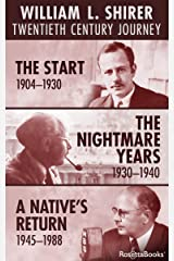 William L. Shirer: Twentieth Century Journey: The Start, 1904–1930; The Nightmare Years, 1930–1940; A Native's Return, 1945–1988 (English Edition) Format Kindle