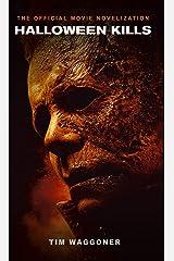 Halloween Kills: The Official Movie Novelization Kindle Edition