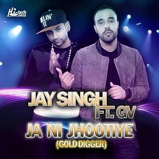 Ja Ni Jhootiye (Gold Digger)