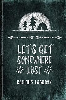 Camping Logbook: Tent Camper Travel Journal Diary - RV Caravan Trailer Journey / Yurt Tepee Traveling Log Book 6x9 - Campsite RVer Journaling Notebook
