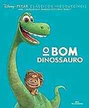 O Bom Dinossauro (Clássicos Inesquecíveis)