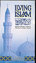 Living Islam: What It Means to Be a Muslim in Today's World [Paradise Lies At the Feet of the Mother, Vol. 4)