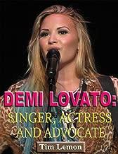 Demi Lovato-Singer, Actress, Advocate