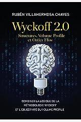 Wyckoff 2.0: Structures, Volume Profile et Order Flow: Combiner la logique de la Méthodologie Wyckoff et l'objectivité du Volume Profile (Cours de Trading ... technique avancée t. 2) (French Edition) Kindle Edition