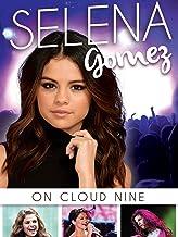 Selena Gomez: On Cloud 9