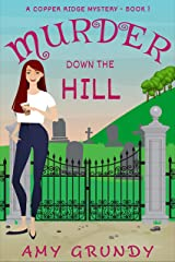 Murder Down the Hill: A Copper Ridge Mystery - Book 1 Kindle Edition