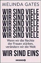 Wir sind viele, wir sind eins: Wenn wir die Rechte der Frauen stärken, verändern wir die Welt (German Edition)
