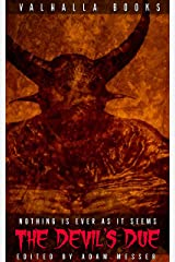 The Devil's Due: Nothing Is Ever As It Seems: Horror dark spec fiction anthology (The Devil's Due: Horror dark spec fiction anthology Book 1) Kindle Edition
