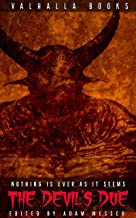 The Devil's Due: Nothing Is Ever As It Seems: Horror dark spec fiction anthology (The Devil's Due: Horror dark spec fictio...