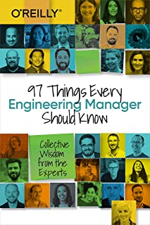 97 Things Every Engineering Manager Should Know: Collective Wisdom from the Experts