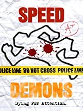 Speed Demons: Dying For Attention