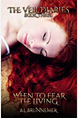 When To Fear The Living (The Veil Diaries Book 3) Kindle Edition