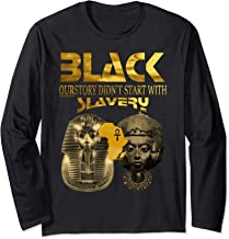 Black History Didn't Start With Slavery Shirt Kemetic Egypt
