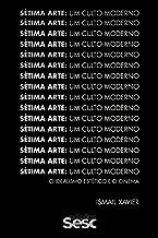 Sétima arte: um culto moderno: O idealismo estético e o cinema