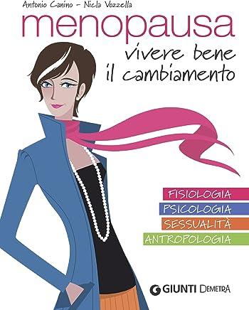 Menopausa: Vivere bene il cambiamento