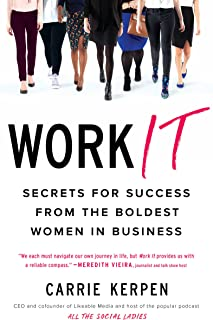 Work It: Secrets for Success from the Boldest Women in Business