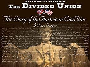 Peter Batty Presents: The Divided Union - The Story of the American Civil War (5 Part Series)