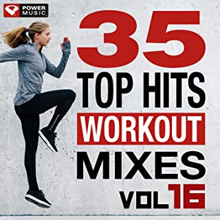 35 Top Hits, Vol. 16 - Workout Mixes (Unmixed Workout Music Ideal for Gym, Jogging, Running, Cycling, Cardio and Fitness)