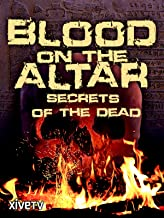 Blood on the Altar: Secrets of the Dead