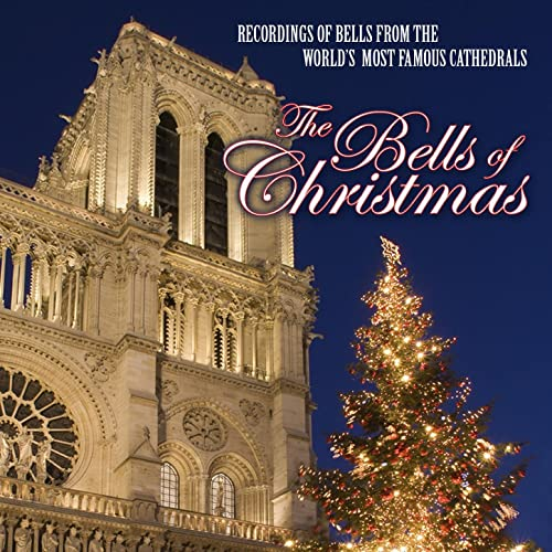 The Bells of Christmas: Recordings of Bells from the World's