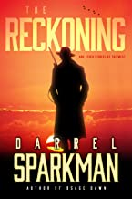 The Reckoning: And Other Stories of the West