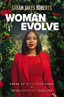 Woman Evolve: Break Up with Your Fears and Revolutionize Your Life (English Edition)