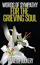 Words Of Sympathy For The Grieving Soul (English Edition)