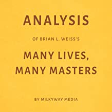 Analysis of Brian L. Weiss's Many Lives, Many Masters