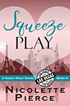 Squeeze Play: A hilarious and spicy mystery adventure (Nadia Wolf Book 4)