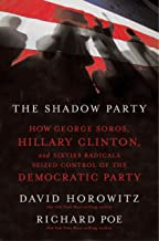 The Shadow Party: How George Soros, Hillary Clinton, and Sixties Radicals Seized Control of the Democratic Party PDF