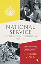 National Service: A Generation in Uniform 1945-1963