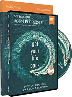Get Your Life Back Study Guide With DVD: Everyday Practices for a World Gone Mad