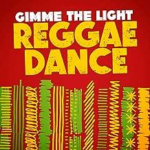 Gimme the Light: Reggae Dance [Explicit]