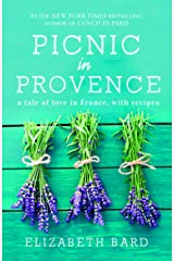 Picnic in Provence: A Tale of Love in France, with Recipes Paperback