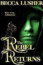 The Rebel Returns (Dark Rebellion (Historical Aekhartain) Book 2)
