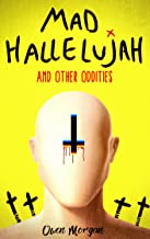 Mad Hallelujah and other oddities