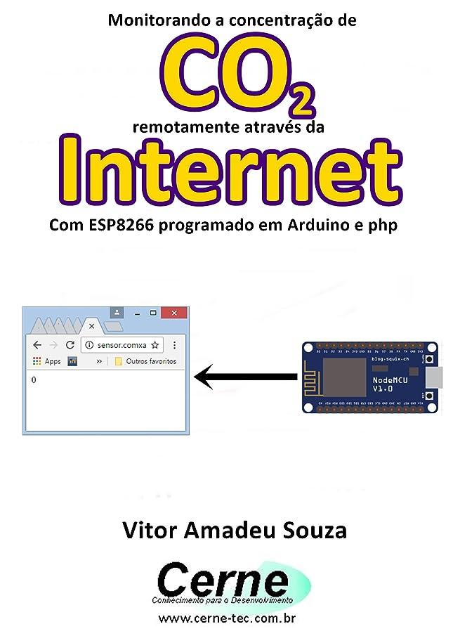 フィクション神秘的な保存Monitorando a concentra??o de CO2 remotamente através da Internet Com ESP8266 programado em Arduino e php (Portuguese Edition)