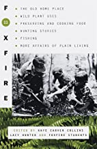 Foxfire 11: The Old Home Place, Wild Plant Uses, Preserving and Cooking Food, Hunting Stories, Fishing, More Affairs of Plain Living (Foxfire Series)