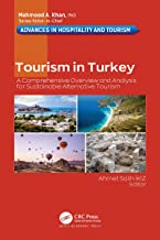Tourism in Turkey: A Comprehensive Overview and Analysis for Sustainable Alternative Tourism (Advances in Hospitality and ...
