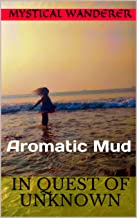 In Quest of Unknown : Aromatic Mud (ASIN: B07L8H6NX9)
