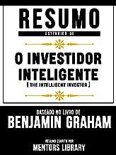 Resumo Estendido De O Investidor Inteligente (The Intelligent Investor) – Baseado No Livro De Benjamin Graham (Portuguese Edition)
