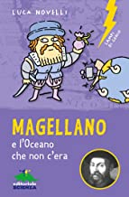 Magellano e l'Oceano che non c'era (Lampi di genio) (Italian Edition)