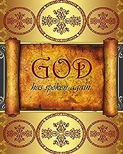 GOD has spoken, again (The Modern Day Trilogy) (Volume 1)