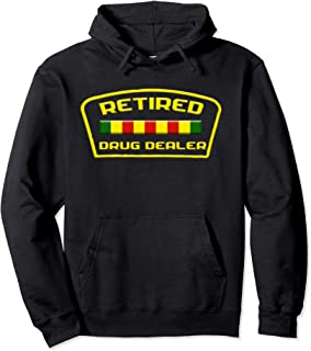 Best retired drug dealer hoodie Reviews