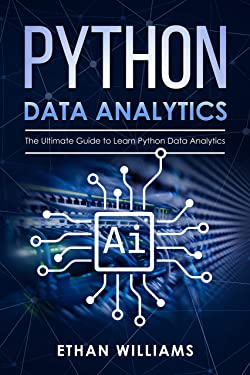 Python Data Analytics: The Ultimate Guide to Learn Python Data Analytics