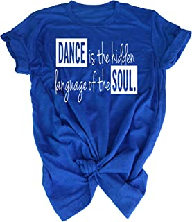 Dance Tee Shirt - Dance is The Hidden Language of The Soul - for Athletic Teen Girl