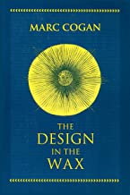 Design in the Wax, The: The Structure of the Divine Comedy and Its Meaning (William and Katherine Devers Series in Dante and Medieval Italian Literature)